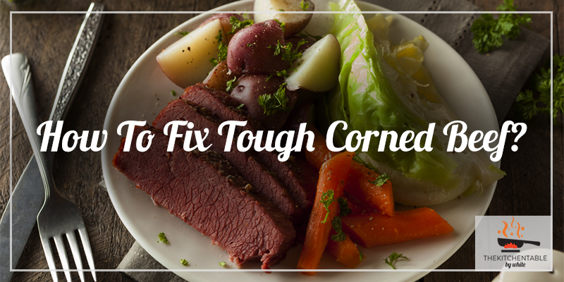 how-to-fix-tough-corned-beef