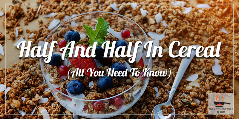 Half-And-Half-In-Cereal