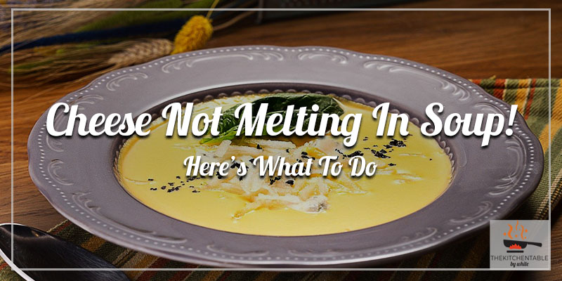 Cheese-Not-Melting-In-Soup