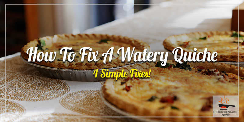 How-To-Fix-A-Watery-Quiche