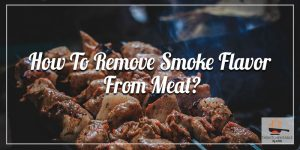 How-To-Remove-Smoke-Flavor-From-Meat