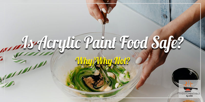 Is-Acrylic-Paint-Food-Safe