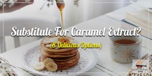 Substitute-For-Caramel-Extract